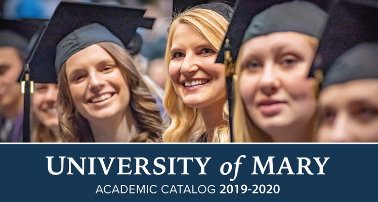 University of Mary Academic Catalog 2019-2020
